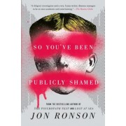 So You've Been Publicly Shamed, Paperback