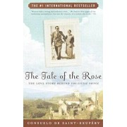 The Tale of the Rose: The Love Story Behind the Little Prince, Paperback/Consuelo de Saint-Exupery