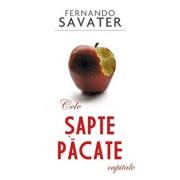 Cele sapte pacate capitale/Fernando Savater