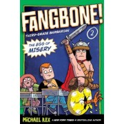 The Egg of Misery: Fangbone, Third Grade Barbarian, Paperback