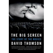 The Big Screen: The Story of the Movies, Paperback/David Thomson