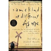 Same Kind of Different as Me: A Modern-Day Slave, an International Art Dealer, and the Unlikely Woman Who Bound Them Together, Hardcover/Ron Hall