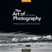 The Art of Photography, 2nd Edition: A Personal Approach to Artistic Expression, Hardcover