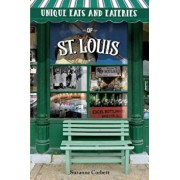 Unique Eats & Eateries of St. Louis, Paperback/Suzanne Corbett