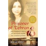 FREE PRESS Prisoner of Tehran: One Woman's Story of Survival Inside an Iranian Prison