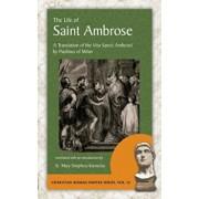 The Life of Saint Ambrose: A Translation of the Vita Sancti Ambrosii by Paulinus of Milan, Paperback/Paulinus Of Milan