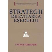 Strategii de evitare a esecului/Sayan Chatterjee