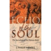 Echo of the Soul: The Sacredness of the Human Body, Paperback/J. Philip Newell