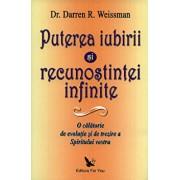 Puterea iubirii si recunostintei infinite/Darren R. Weissman
