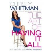 The Art of Having It All: A Woman's Guide to Unlimited Abundance, Paperback
