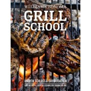 Grill School: 150+ Recipes & Essential Lessons for Cooking on Fire, Hardcover
