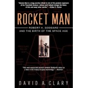 Rocket Man: Robert H. Goddard and the Birth of the Space Age, Paperback/David Clary