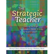 The Strategic Teacher Selecting the Right Research-Based Strategy for Every Lesson
