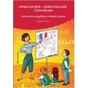 Limba Romana. Limba Franceza Cls 6 Ed.2 - Teste Pentru Pregatirea Evaluarii Scolare