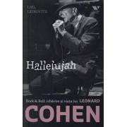 Hallelujah. Rock & Roll, izbavire si viata lui Leonard Cohen/Liel Leibovitz