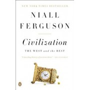 Civilization: The West and the Rest, Paperback/Niall Ferguson