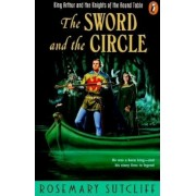 The Sword and the Circle: King Arthur and the Knights of the Round Table, Paperback