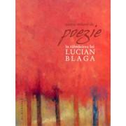 Patru milenii de poezie în tălmăcirea lui Lucian Blaga.