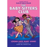 Logan Likes Mary Anne! (the Baby-Sitters Club Graphic Novel #8), Volume 8, Hardcover/Ann M. Martin