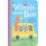 The Wheels on the Bus: And Other Favorite Songs and Rhymes, Hardcover/Tiger Tales