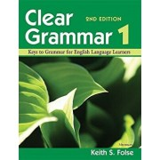 Clear Grammar 1, 2nd Edition: Keys to Grammar for English Language Learners, Paperback/Keith S. Folse