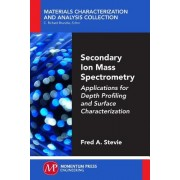 Secondary Ion Mass Spectrometry: Applications for Depth Profiling and Surface Characterization