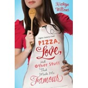 Pizza, Love, and Other Stuff That Made Me Famous, Paperback/Kathryn Williams