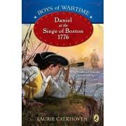 Daniel at the Siege of Boston, 1776, Paperback