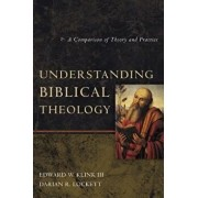 Understanding Biblical Theology: A Comparison of Theory and Practice, Paperback/Edward W. Klink III