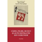 Carti, filme, muzici si alte distractii din comunism (eBook)