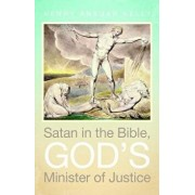 Satan in the Bible, God's Minister of Justice, Paperback/Henry Ansgar Kelly