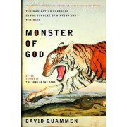 Monster of God: The Man-Eating Predator in the Jungles of History and the Mind, Paperback