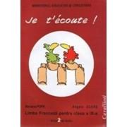 Je t'ecoute - Limba franceza pentru clasa a IX-a - L2/Angela Soare, Mariana Popa