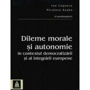 Dileme morale si autonomie in contextul democratizarii si al integrarii europene
