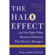 The Halo Effect... and the Eight Other Business Delusions That Deceive Managers, Paperback