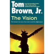 The Vision: The Dramatic True Story of One Man's Search for Enlightenment, Paperback