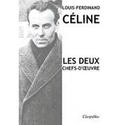 Louis-Ferdinand Céline - Les deux chefs-d'oeuvre: Voyage au bout de la nuit - Mort ŕ crédit, Paperback/Louis-Ferdinand Celine
