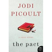 The Pact: A Love Story, Paperback/Jodi Picoult