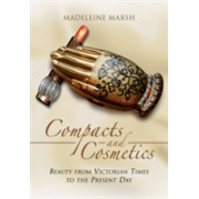 Compacts and Cosmetics - Beauty from Victorian Times to the Present Day (Marsh Madeleine)(Paperback) (9781473822948)