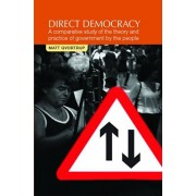 Direct Democracy. A Comparative Study of the Theory and Practice of Government by the People, Paperback/Matt Qvortrup