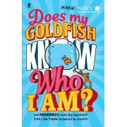 Does My Goldfish Know Who I Am?. and hundreds more Big Questions from Little People answered by experts, Hardback/Gemma Elwin Harris