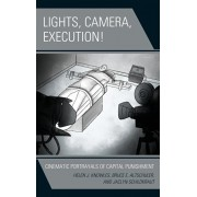 Lights, Camera, Execution!: Cinematic Portrayals of Capital Punishment, Hardcover/Helen J. Knowles