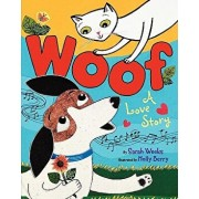 Woof: A Love Story, Hardcover/Sarah Weeks