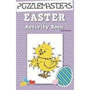 Easter Basket Stuffers 2nd Edition: An Easter Activity Book Featuring 30 Fun Activities; Great for Boys and Girls!, Paperback/Puzzle Masters