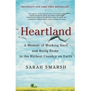 Heartland: A Memoir of Working Hard and Being Broke in the Richest Country on Earth, Hardcover/Sarah Smarsh