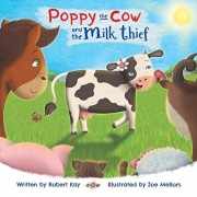 Poppy the Cow and the Milk Thief, Paperback/Robert Kay