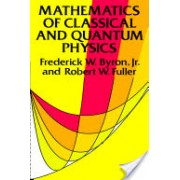 Mathematics of Classical and Quantum Physics (Byron Frederick W.)(Paperback) (9780486671642)
