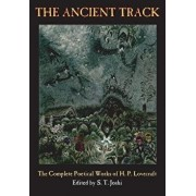The Ancient Track: The Complete Poetical Works of H. P. Lovecraft, Paperback/H. P. Lovecraft