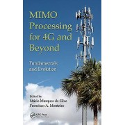 MIMO Processing for 4G and Beyond by Mario Marques da Silva & Franc...