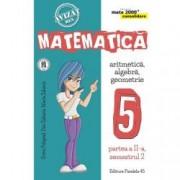 Mate 2000 consolidare. Matematica. Aritmetica Algebra Geometrie. clasa a V-a partea a II-a semestrul 2